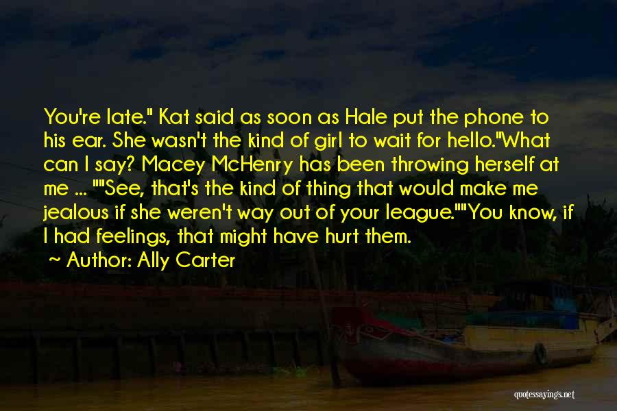 Jealous Girl Quotes By Ally Carter