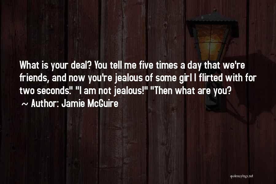 Jealous Girl Quotes By Jamie McGuire