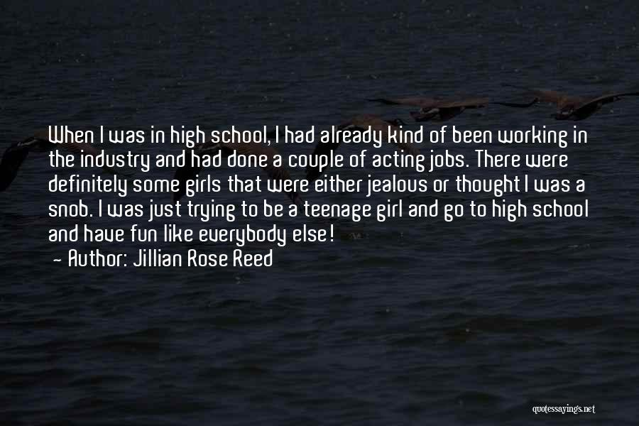 Jealous Girl Quotes By Jillian Rose Reed