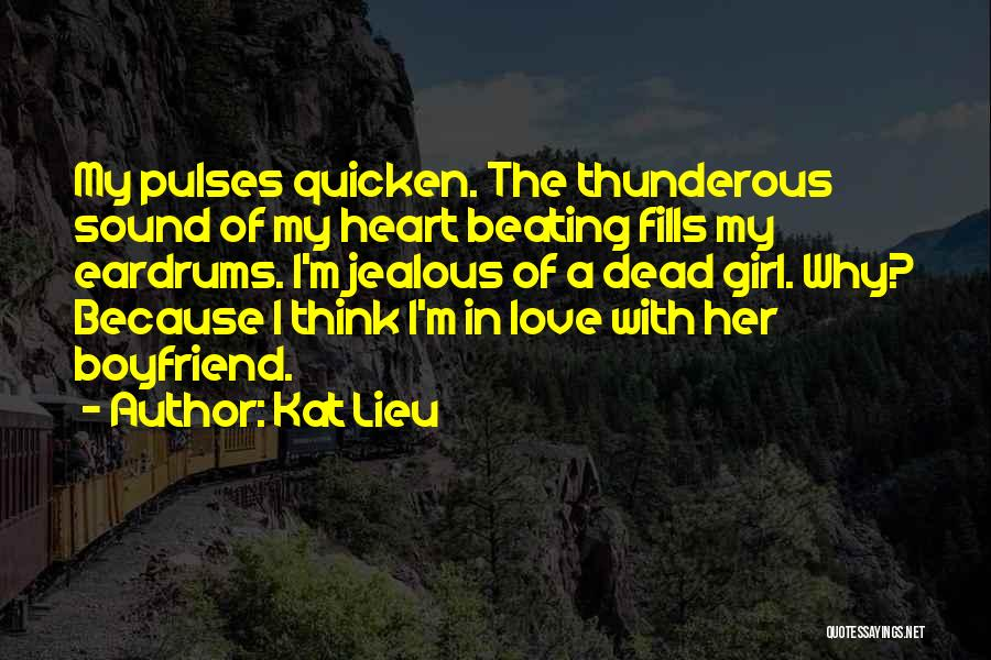 Jealous Girl Quotes By Kat Lieu