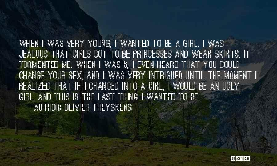 Jealous Girl Quotes By Olivier Theyskens
