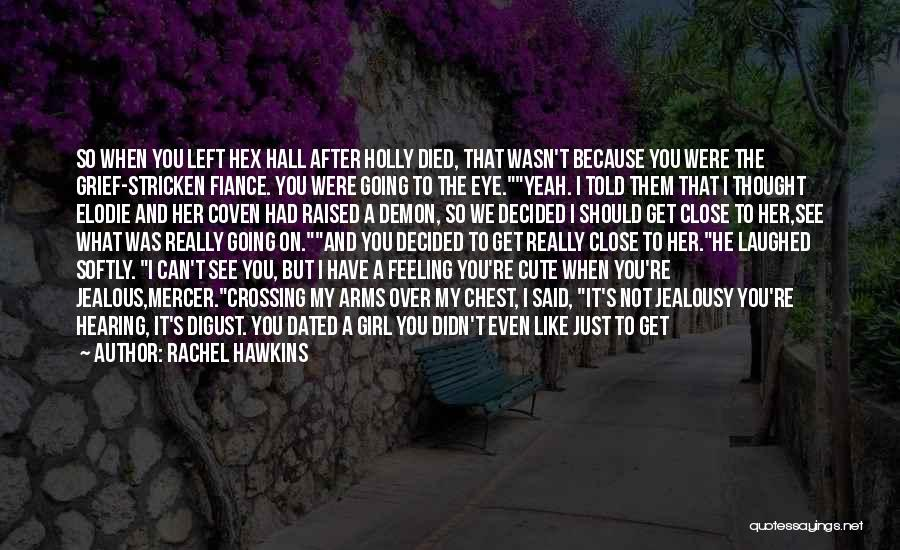 Jealous Girl Quotes By Rachel Hawkins