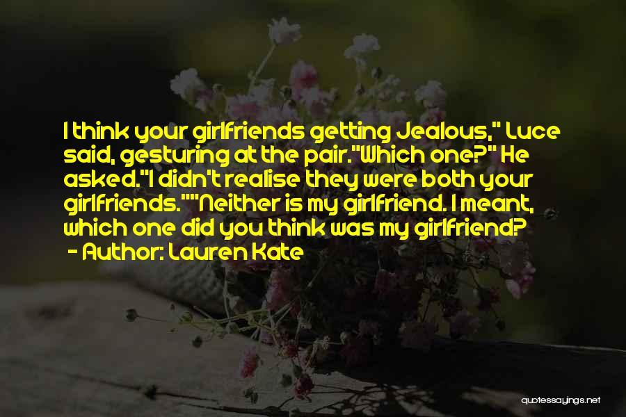 Jealous Of His Ex Girlfriend Quotes By Lauren Kate
