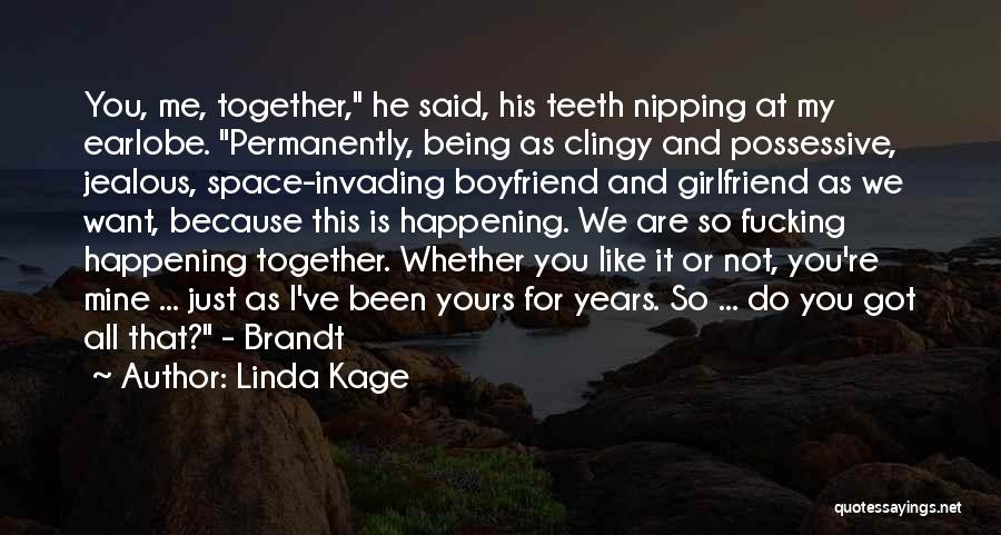 Jealous Of His Ex Girlfriend Quotes By Linda Kage