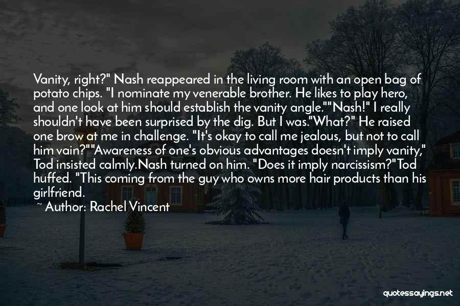 Jealous Of His Ex Girlfriend Quotes By Rachel Vincent