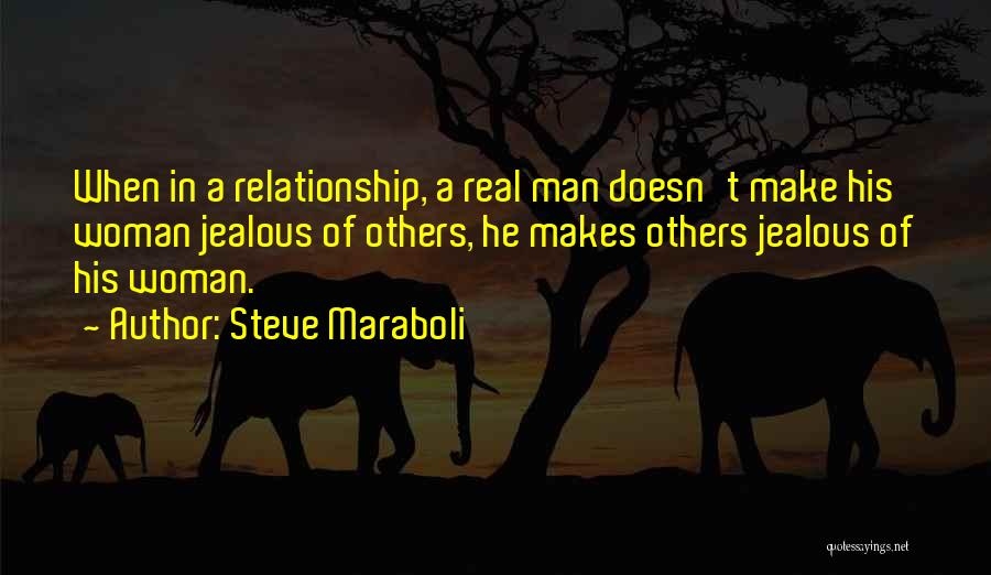 Jealous Of His Ex Girlfriend Quotes By Steve Maraboli