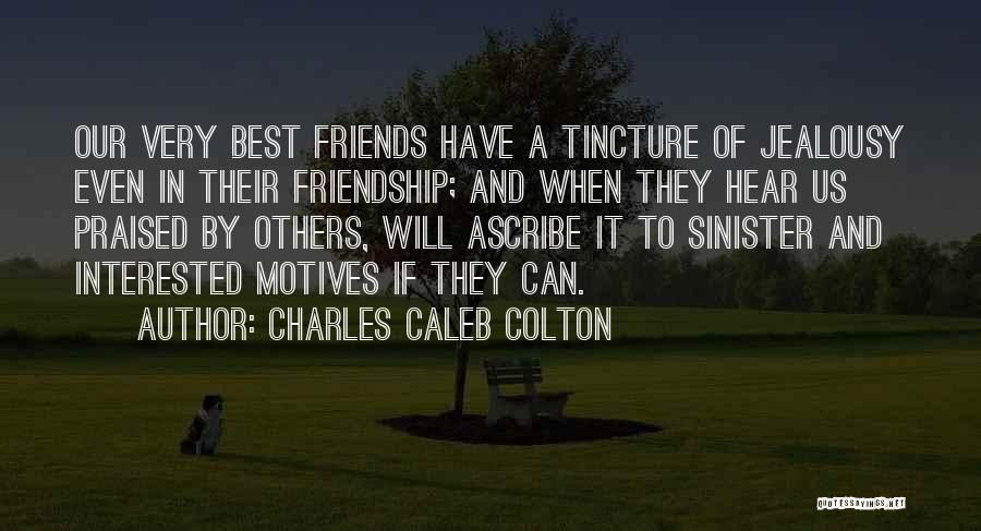 Jealousy Friends Quotes By Charles Caleb Colton