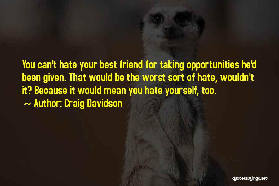 Jealousy Friends Quotes By Craig Davidson