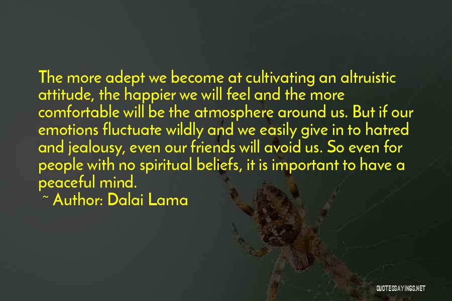 Jealousy Friends Quotes By Dalai Lama