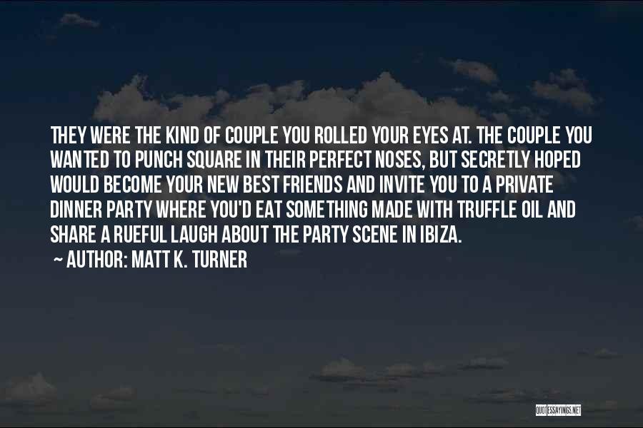 Jealousy Friends Quotes By Matt K. Turner