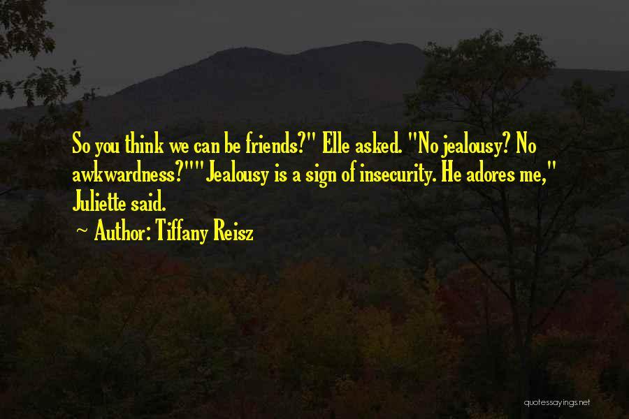 Jealousy Friends Quotes By Tiffany Reisz