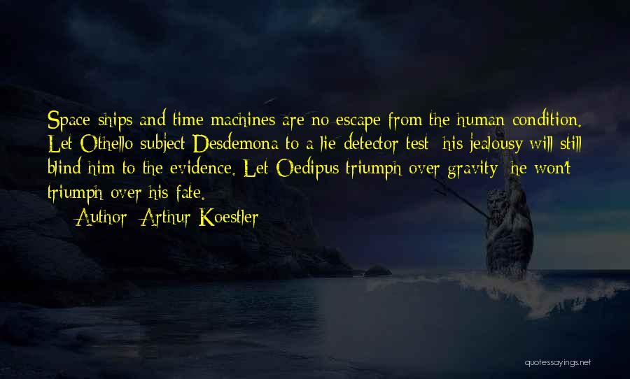 Jealousy In Othello Quotes By Arthur Koestler