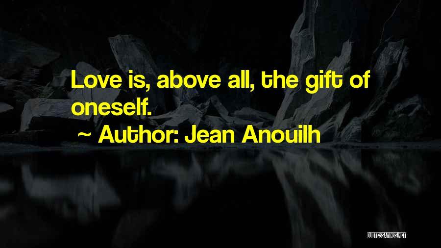Jean Anouilh Quotes 1001067