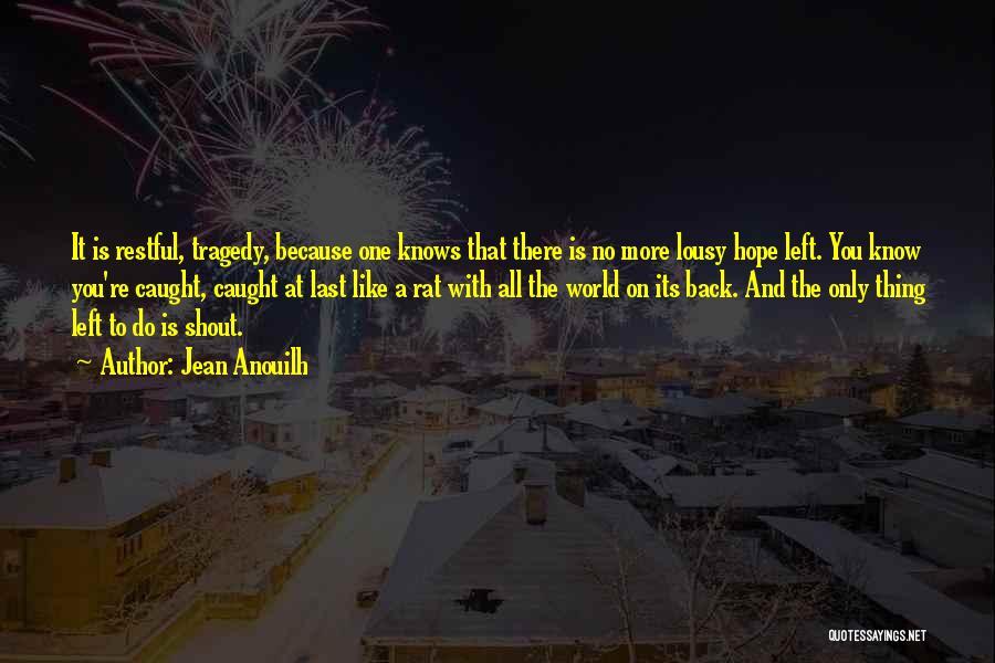 Jean Anouilh Quotes 1017361