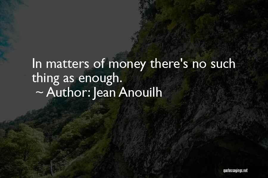 Jean Anouilh Quotes 1193858