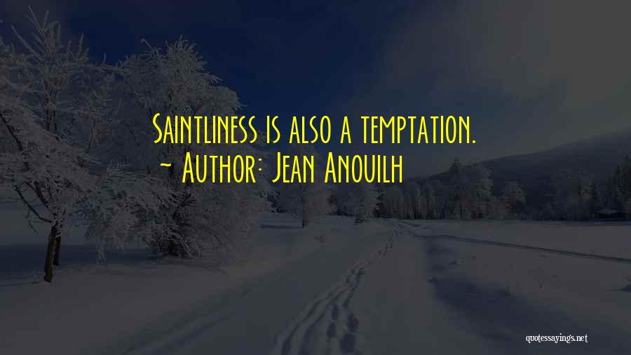 Jean Anouilh Quotes 2172187