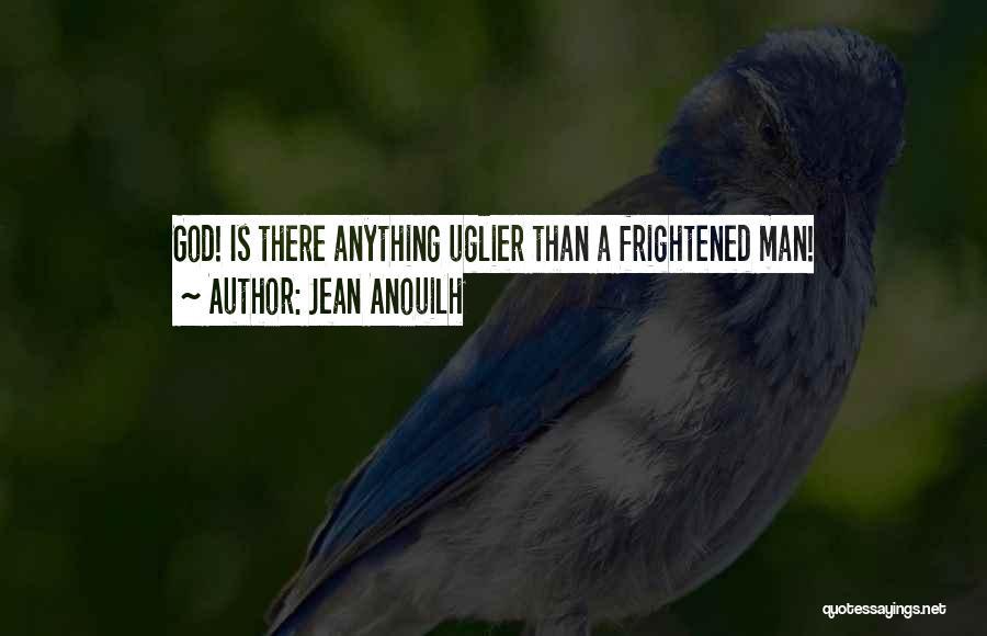 Jean Anouilh Quotes 499838