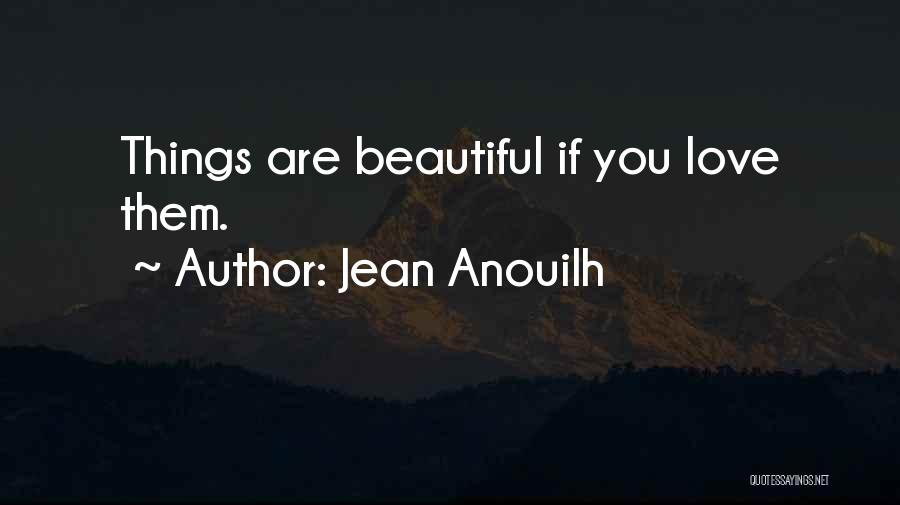 Jean Anouilh Quotes 976892