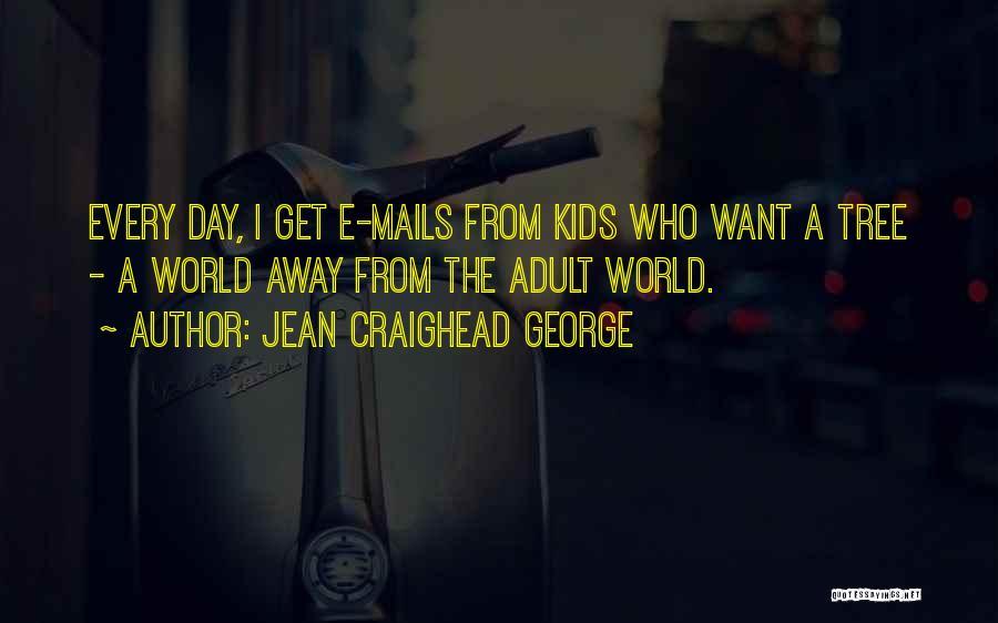 Jean Craighead George Quotes 1546238