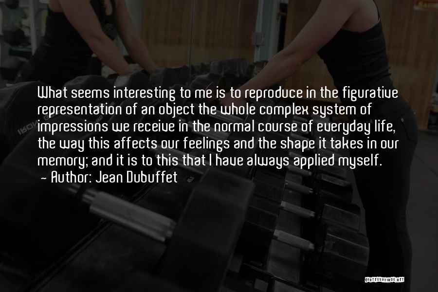 Jean Dubuffet Quotes 1118140