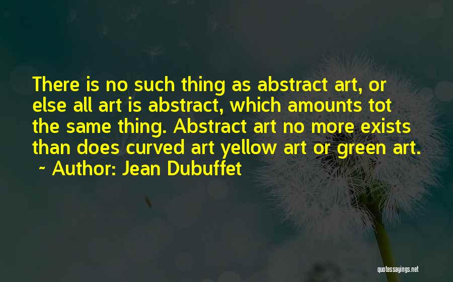 Jean Dubuffet Quotes 1249267