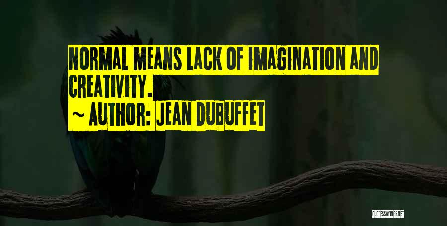 Jean Dubuffet Quotes 1468269