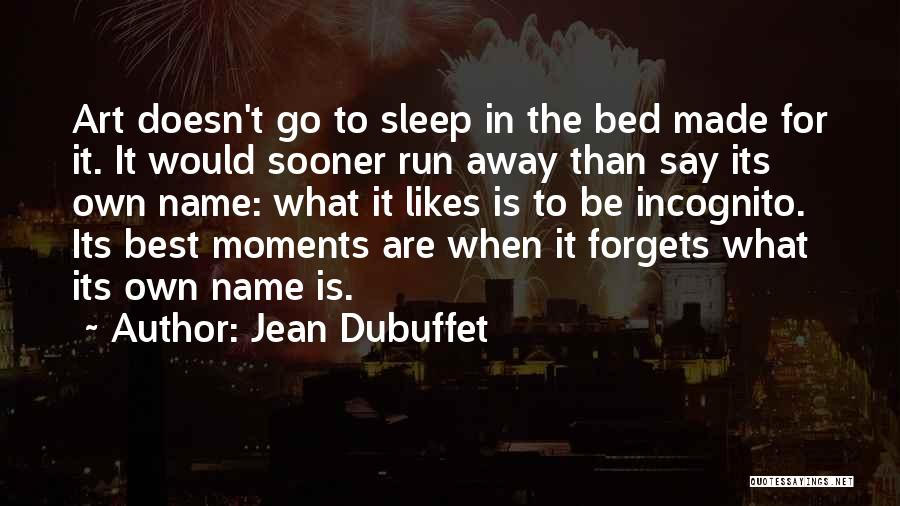 Jean Dubuffet Quotes 1764740