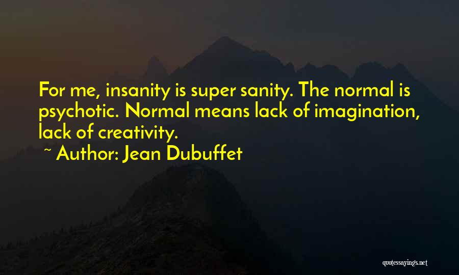 Jean Dubuffet Quotes 1939213