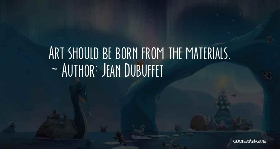 Jean Dubuffet Quotes 2138618