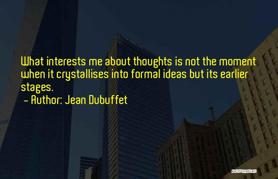 Jean Dubuffet Quotes 522037