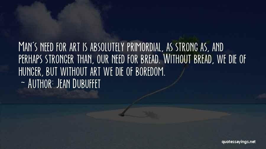 Jean Dubuffet Quotes 595252