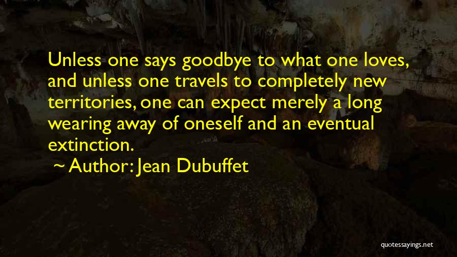 Jean Dubuffet Quotes 782607