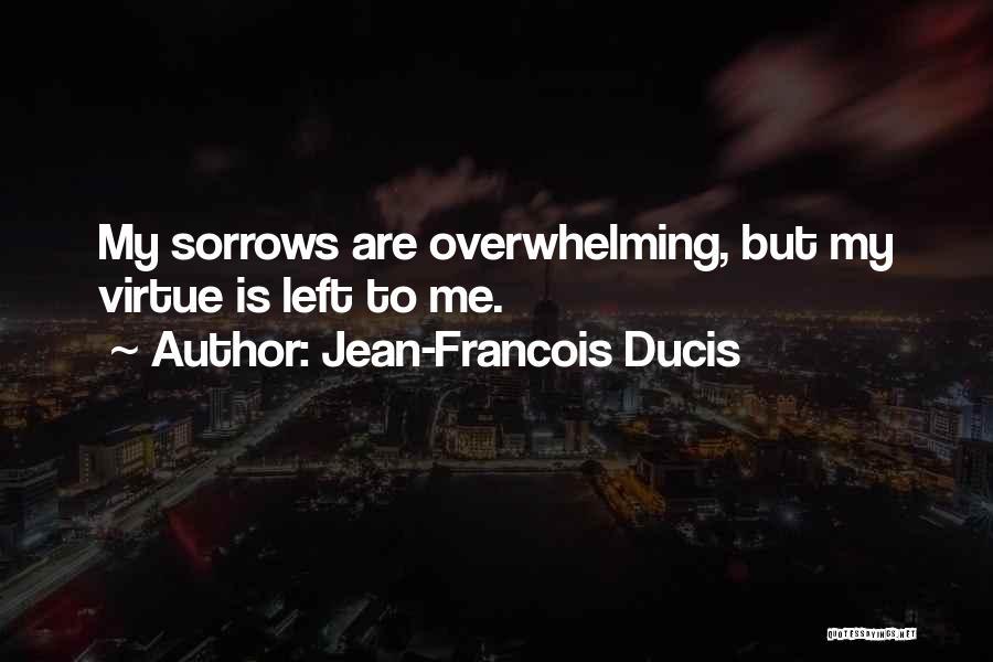 Jean-Francois Ducis Quotes 1931814