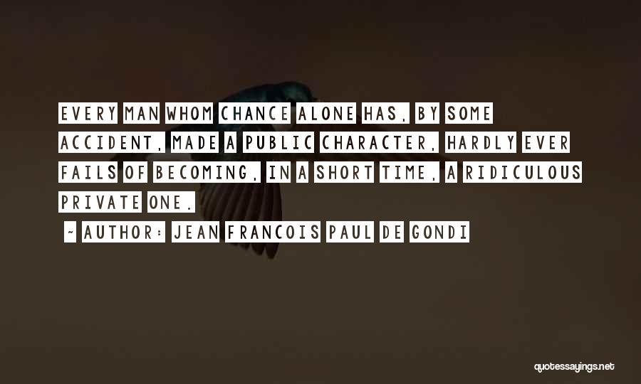 Jean Francois Paul De Gondi Quotes 1846268