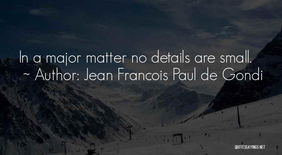 Jean Francois Paul De Gondi Quotes 1872800