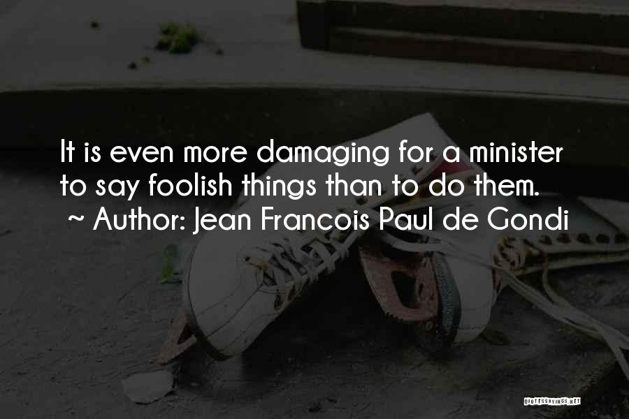 Jean Francois Paul De Gondi Quotes 1901820