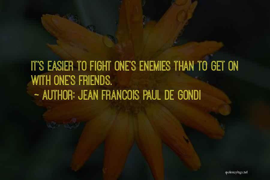 Jean Francois Paul De Gondi Quotes 399499