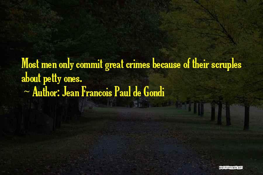 Jean Francois Paul De Gondi Quotes 626049