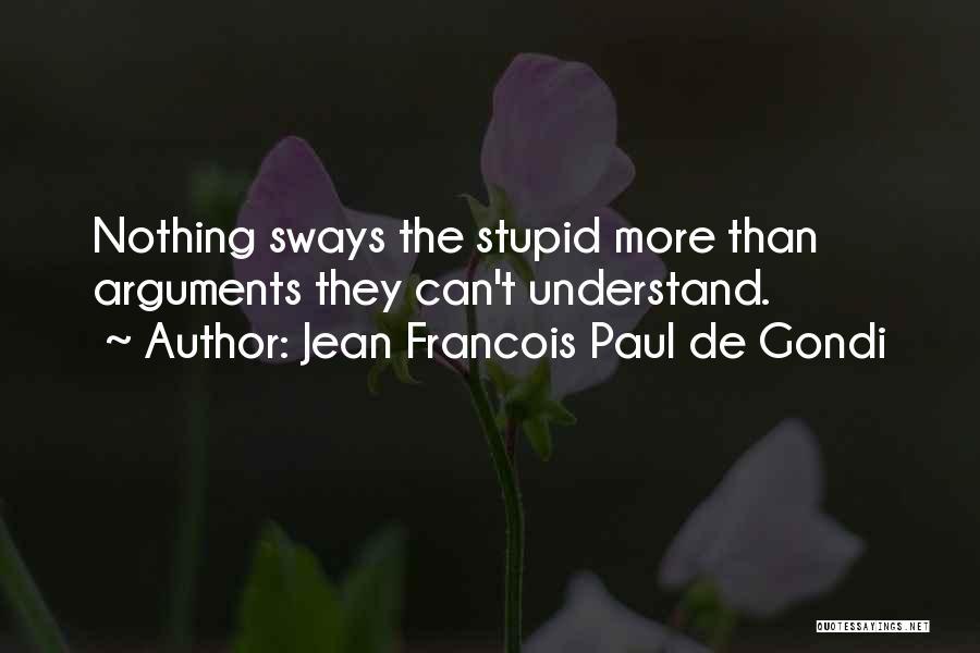 Jean Francois Paul De Gondi Quotes 776932