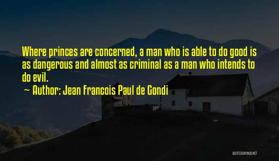 Jean Francois Paul De Gondi Quotes 845367