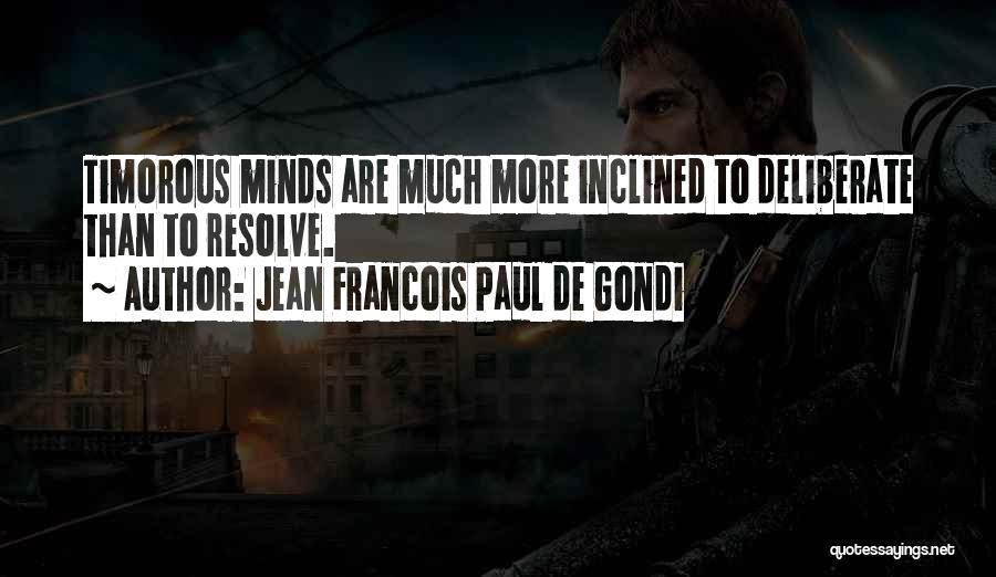 Jean Francois Paul De Gondi Quotes 893774