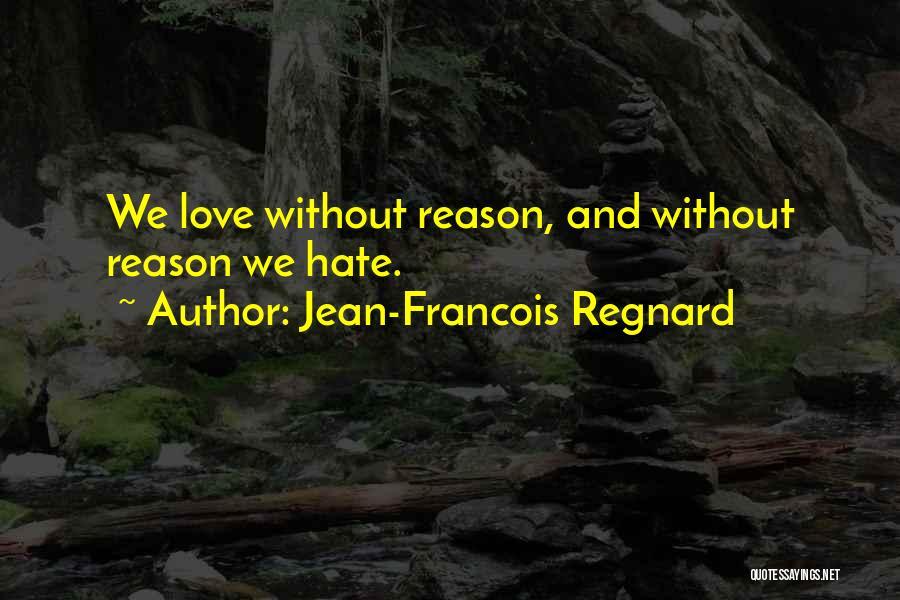 Jean-Francois Regnard Quotes 445553