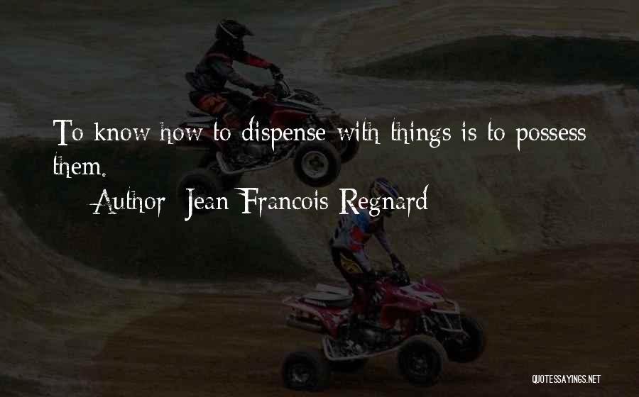 Jean-Francois Regnard Quotes 985718
