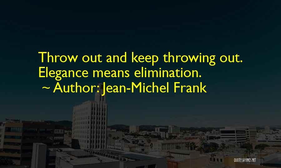 Jean-Michel Frank Quotes 549012