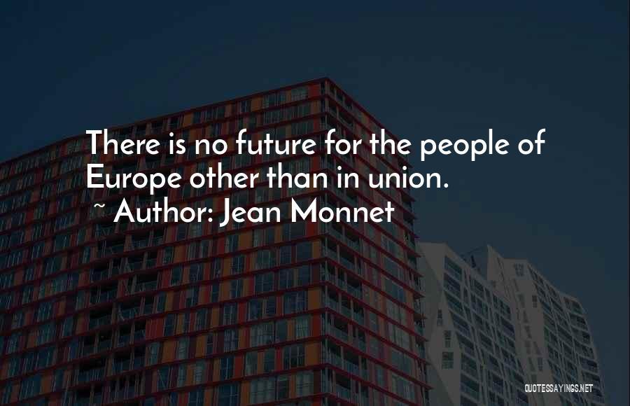 Jean Monnet Quotes 1807914