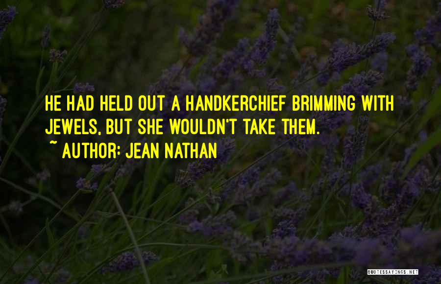 Jean Nathan Quotes 1961829