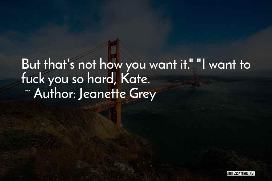 Jeanette Grey Quotes 1787307