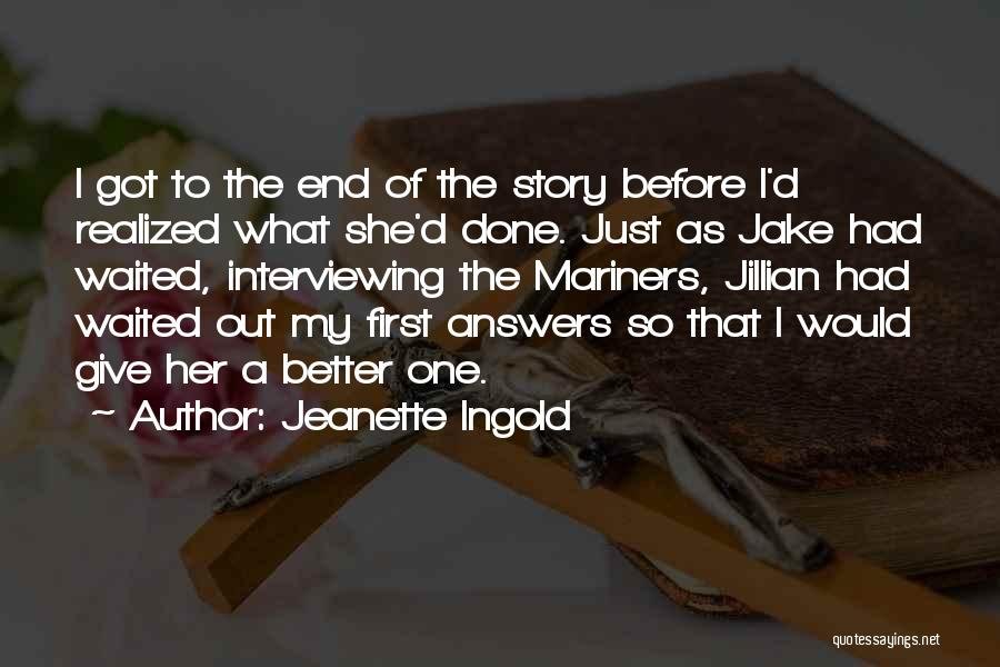 Jeanette Ingold Quotes 1316546
