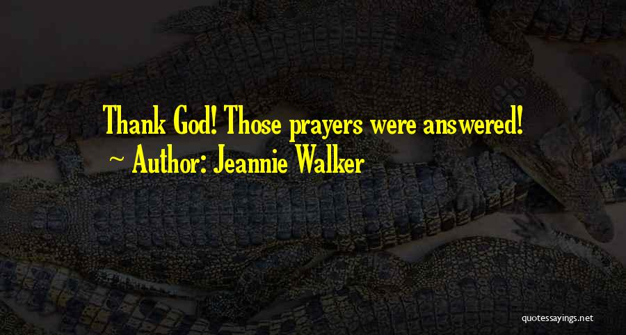 Jeannie Walker Quotes 1010867