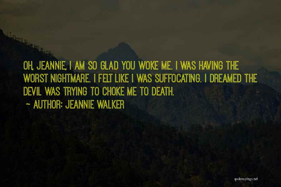 Jeannie Walker Quotes 1881243